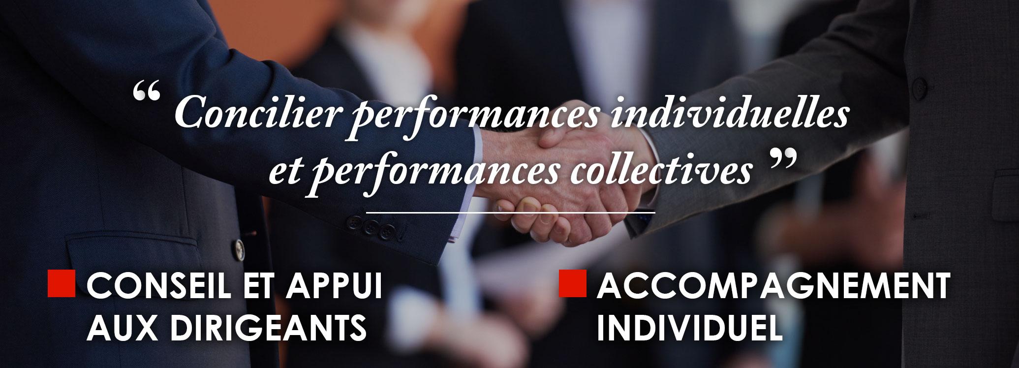 Concilier performances individuelles et performances collectives : conseils et appui aux dirigeants, accompagnement individuel